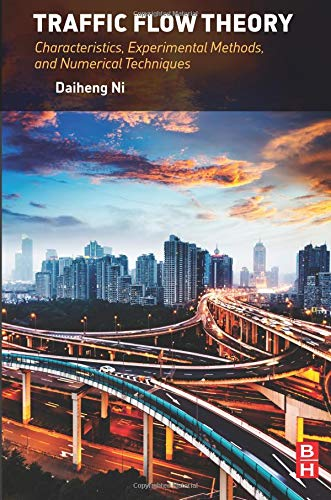 Compare Textbook Prices for Traffic Flow Theory: Characteristics, Experimental Methods, and Numerical Techniques 1 Edition ISBN 9780128041345 by Ni, Daiheng
