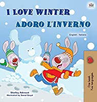 I Love Winter (English Italian Bilingual Children's Book) (English Italian Bilingual Collection)