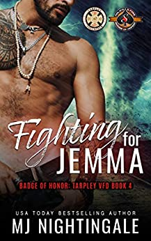 Fighting For Jemma (Police and Fire: Operation Alpha) (Tarpley VFD Book 4) by [MJ Nightingale, Operation Alpha]