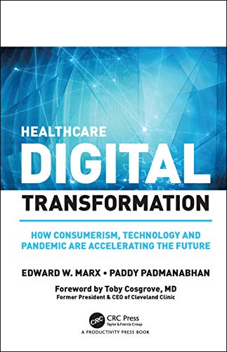 Compare Textbook Prices for Healthcare Digital Transformation: How Consumerism, Technology and Pandemic are Accelerating the Future 1 Edition ISBN 9780367476571 by Marx, Edward W.,Padmanabhan, Paddy