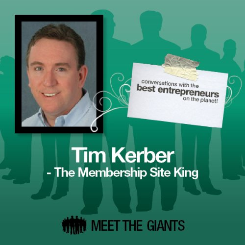 Tim Kerber - The Membership Site King audiobook cover art
