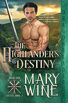 The Highlander's Destiny (Highland Rogues Book 2) by [Mary Wine]