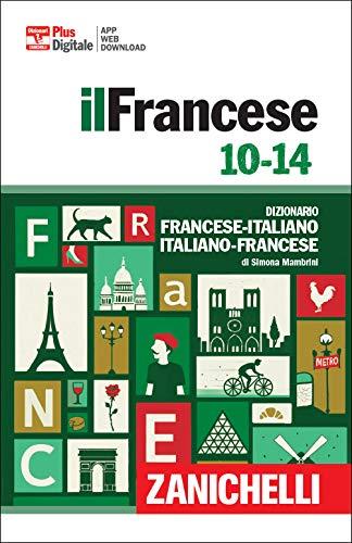 Francese 10-14. Dizionario francese-italiano, italiano francese. Con Contenuto digitale (fornito elettronicamente)