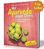 Mit Ayurveda gegen Stress: Kochen, Yoga und Anwendungen zur Entschleunigung (Ayurveda Buch) - Kerstin Rosenberg