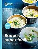Healthy Kitchen - Soupes super facile