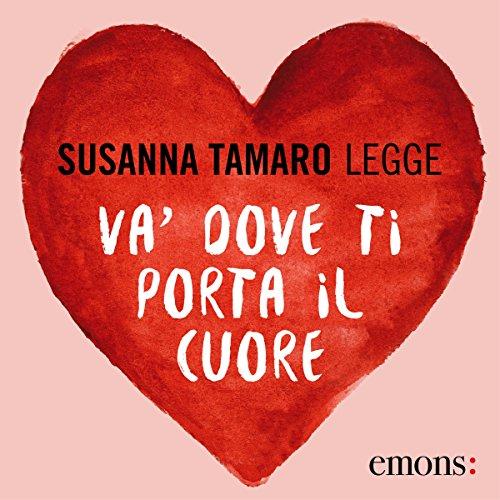 Susanna Tamaro – Va' dove ti porta il cuore (2017) mp3 - 128kbps