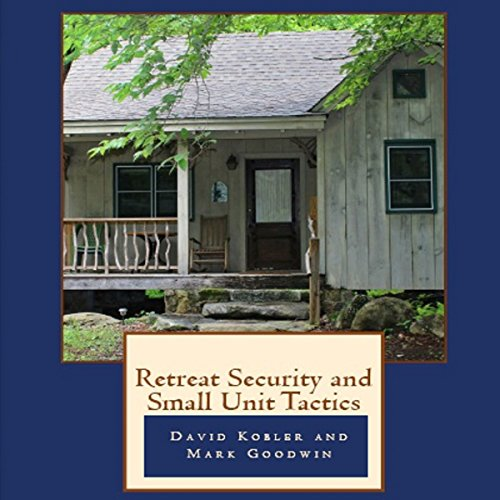 Retreat Security and Small Unit Tactics audiobook cover art