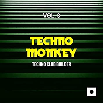 Techno Monkey, Vol. 3 (Techno Club Builder)