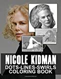 Nicole Kidman Dots Lines Swirls Coloring Book: Nicole Kidman Perfect Gift Activity New Kind Books For Adults, Tweens