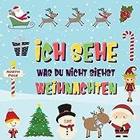 Ich sehe was du nicht siehst - Weihnachten: Findest du den Weihnachtsmann, die Elfen und das Rentier? - Ein lustiges Winter-Weihnachtsspiel zum Suchen und Finden fuer 2-4 jaehrige Kinder!