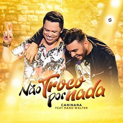 Caninana feat. Mano Walter