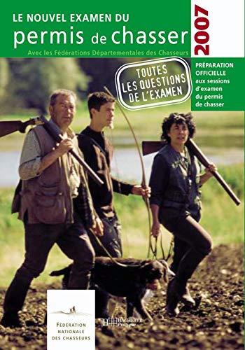L'examen du permis de chasser 2007 : Avec les fédérations départementales des chasseurs