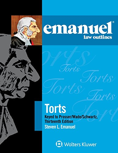 Compare Textbook Prices for Emanuel Law Outlines: Torts, Keyed to Prosser, Wade, Schwartz, Kelly, and Partlett 13 Edition ISBN 9781454870180 by Steven L. Emanuel