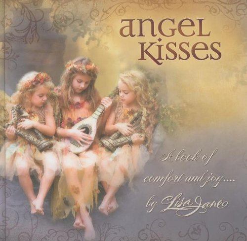 Angel Kisses: A Book of Comfort and Joy . . .