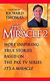 It's a Miracle 2: More Inspiring True Stories Based on the Pax TV Series, 'it's a Miracle'