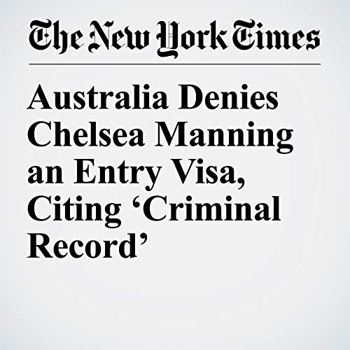 Australia Denies Chelsea Manning an Entry Visa, Citing 'Criminal Record' copertina