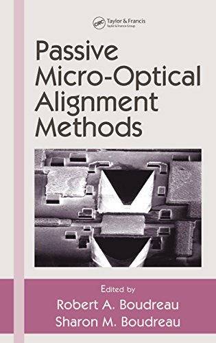 Passive Micro-Optical Alignment Methods (Optical Science and Engineering Book 98) (English Edition)