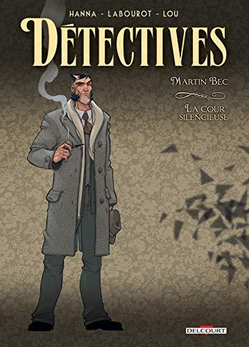 Détectives T04 - Martin Bec - La Cour silencieuse
