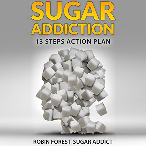 Sugar Addiction                   By:                                                                                                                                 Robin Forest                               Narrated by:                                                                                                                                 Timothy B. Phillips                      Length: 44 mins     5 ratings     Overall 2.2