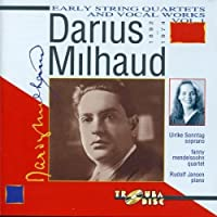 Milhaud: Early String Quartets And Vocal Works, Vol. 1 (2002-10-07)