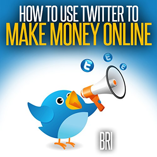 How to Use Twitter to Make Money Online (How to Make Money Online) audiobook cover art