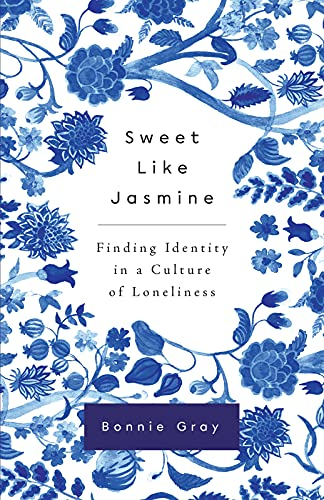 Sweet Like Jasmine: Finding Identity in a Culture of Loneliness
