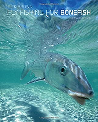 Fly Fishing for Bonefish from The Lyons Press