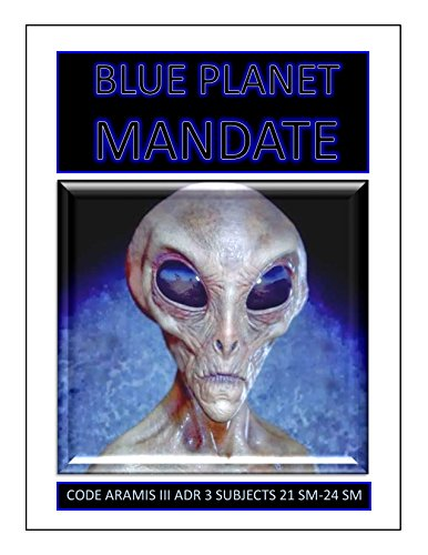 Blue Planet Mandate: Aliens on Earth (Blue Planet Project Book 11) (English Edition)