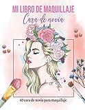 mi libro de maquillaje Cara de novia: 60 plantillas de caras de modelos nupciales para maquillaje y peinado, con 60 páginas en blanco para tomar notas, dibujar o escribir el registro del producto