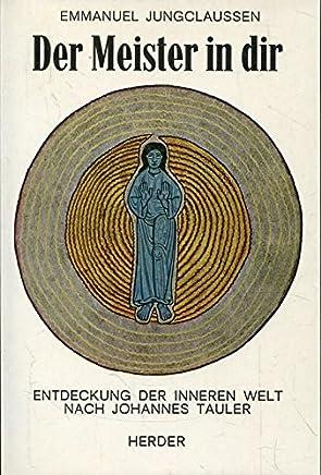 Der Meister in dir. Entdeckung der inneren Welt nach Johannes Tauler