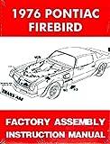 THE ABSOLUTE BEST 1976 PONTIAC TRANS AM & FIREBIRD FACTORY ASSEMBLY INSTRUCTION MANUAL - Includes 400, Formula, Esprit