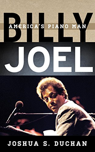 Billy Joel: America's Piano Man (Tempo: A Rowman & Littlefield Music Series on Rock, Pop, and Culture) (English Edition)