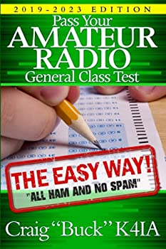 Pass Your Amateur Radio General Class Test - The Easy Way  2019-2023 Edition  EasyWayHamBooks
