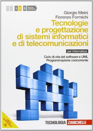 Tecnologia e progettazione di sistemi informatici e di telecomunicazioni. Per le Scuole superiori. Con espansione online. Ciclo di vita del software e UML, programmazione concorrente (Vol. 2)