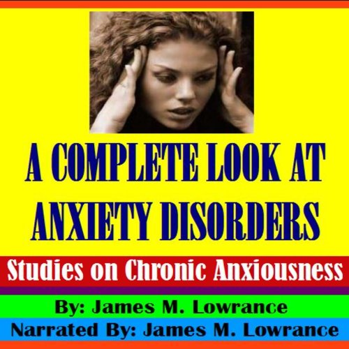 A Complete Look at Anxiety Disorders audiobook cover art