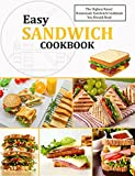 Easy Sandwich Cookbook: The Highest Rated Homemade Sandwich Cookbook You Should Read