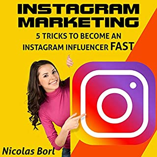 Instagram Marketing: 5 Tricks to Become an Instagram Influencer Fast  audiobook cover art