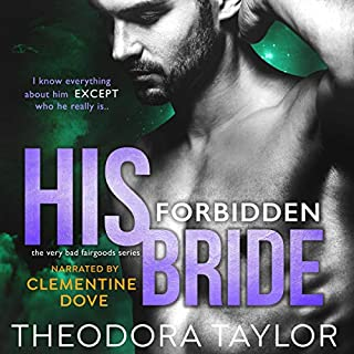 His Forbidden Bride: 50 Loving States, West Virginia     The Very Bad Fairgoods, Book 2              By:                                                                                                                                 Theodora Taylor                               Narrated by:                                                                                                                                 Clementine Dove                      Length: 7 hrs and 9 mins     34 ratings     Overall 4.7