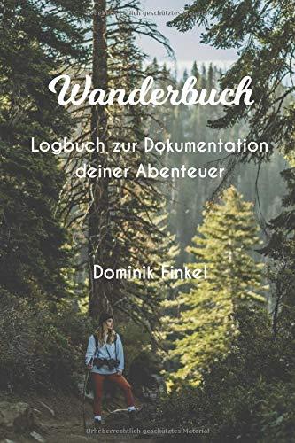 Wanderbuch: Tagebuch, Notizbuch, Logbuch für Packlisten, Zeltplätze | Notiere deine Lieblingsrezepte beim Zelten, Camping, Wandern | ca. A5