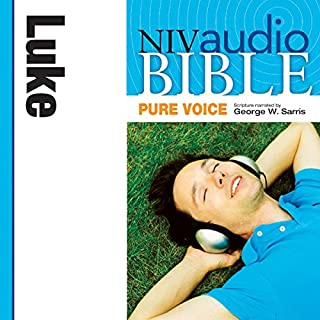 Pure Voice Audio Bible - New International Version, NIV (Narrated by George W. Sarris): (31) Luke                   By:                                                                                                                                 Zondervan                               Narrated by:                                                                                                                                 George W. Sarris                      Length: 2 hrs and 42 mins     15 ratings     Overall 4.8