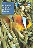 El Acuario Tropical De Aguamarina
