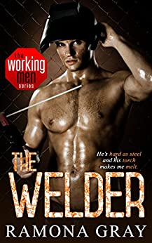 The Welder (The Working Men Series Book 4) by [Ramona Gray]