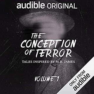 The Conception of Terror: Tales Inspired by M. R. James - Volume 1     An Audible Original Drama              By:                                                                                                                                 M. R. James,                                                                                        Stephen Gallagher,                                                                                        A. K. Benedict,                   and others                          Narrated by:                                                                                                                                 Robert Bathurst,                                                                                        Tom Burke,                                                                                        Rosa Coduri,                   and others                 Length: 4 hrs and 13 mins     93 ratings     Overall 4.5