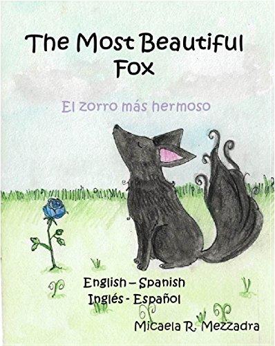 Children's Book: The Most Beautiful Fox - El zorro más hermoso. English...