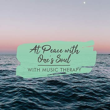At Peace with One's Soul with Music Therapy