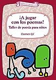¡A jugar con los poemas!: Taller de poesía para niños (Talleres nº 1)