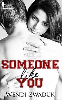 [Wendi Zwaduk]のSomeone Like You (English Edition)