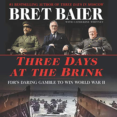 Three Days at the Brink Audiobook By Bret Baier,                                                                                        Catherine Whitney cover art
