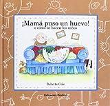 ¡Mamá puso un huevo!: o cómo se hacen los niños (Babette Cole)