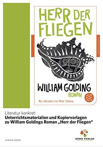 """Literatur konkret: Unterrichtsmaterialien und Kopiervorlagen zu William Goldings Roman """"Herr der Fliegen"""""""